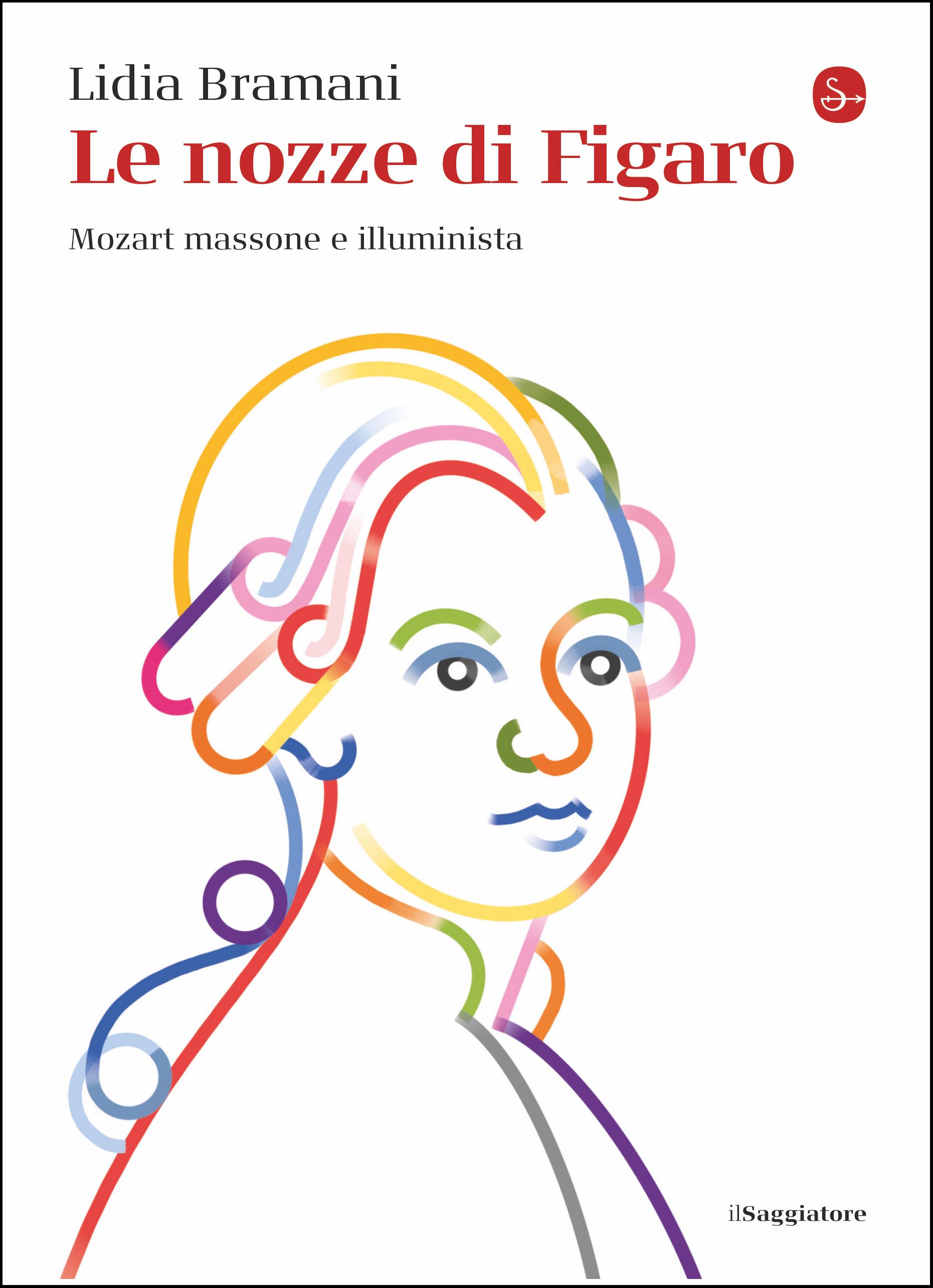 Le Nozze di Figaro - Mozart massone e illuminista - Lidia Bramani