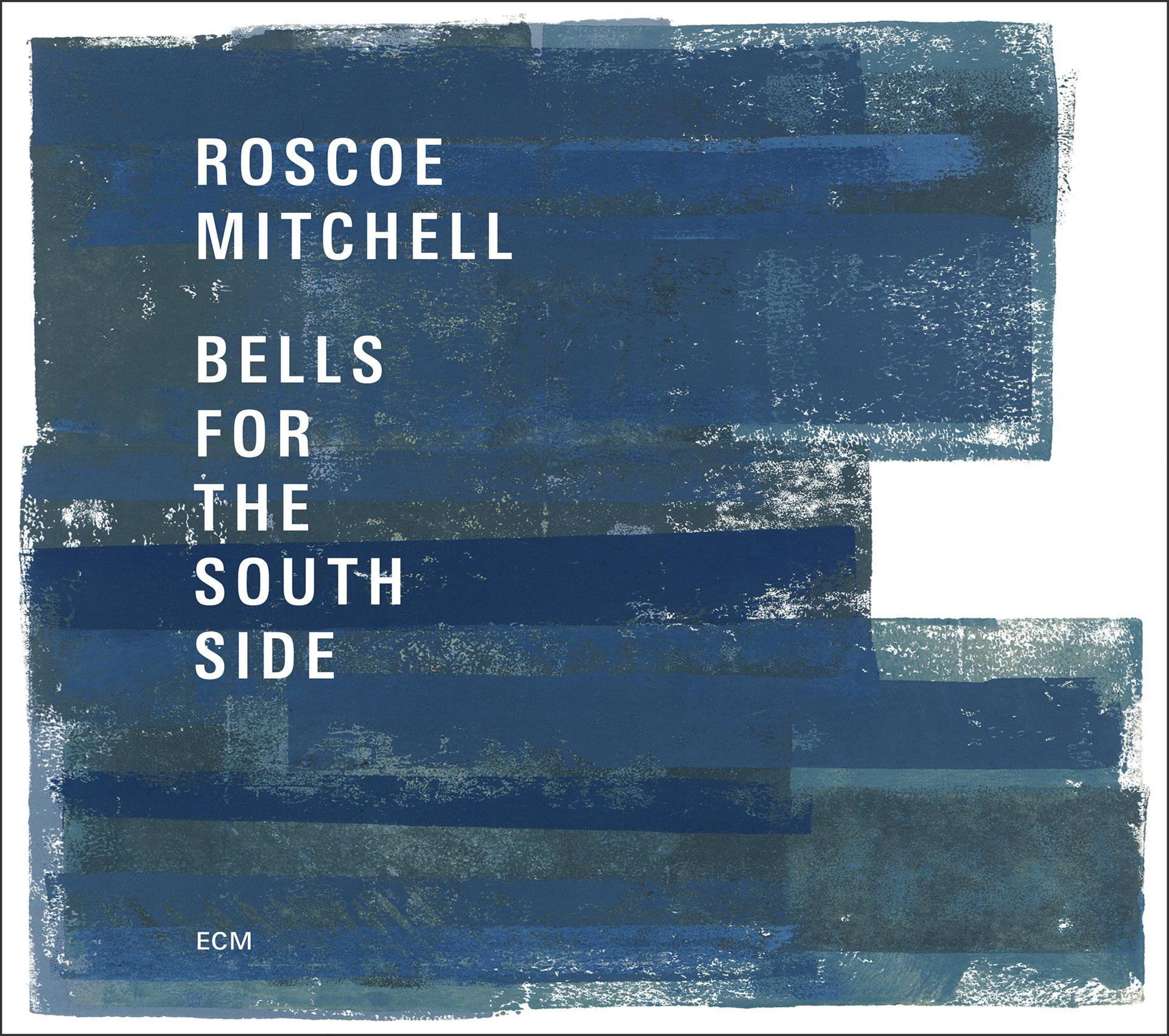 Roscoe Mitchell, Bells for the Southside, ECM - i migliori dischi jazz del 2017