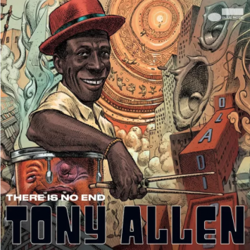 Tony Allen There Is No End - nuovo album