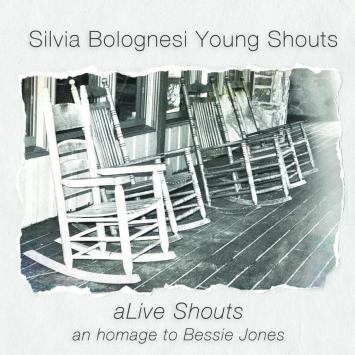 Silvia Bolognesi - aLive Shouts: An hommage to Bessie Jones