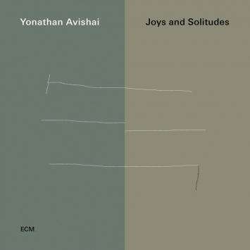 Yonathan Avishai - Joys and Solitudes
