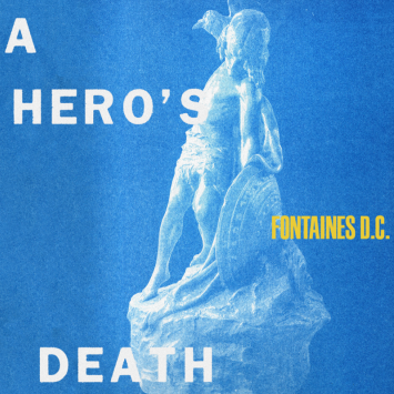 A hero's death Fontaines DC
