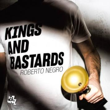 Roberto Negro, Kings and Bastards