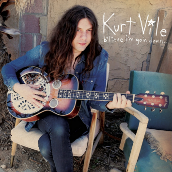 Kurt Vile, Believe I'm Goin' Down