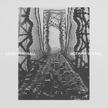 Leon Vynehall - Nothing is Still