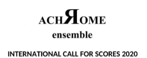 Achrome Ensemble - International calls for scores 2020